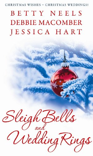 Sleigh Bells and Wedding Rings: The Silver Thaw/The Christmas Basket/Mistletoe Marriage (Mills & Boon Special Releases) (9780263877090) by Betty Neels; Debbie Macomber; Jessica Hart