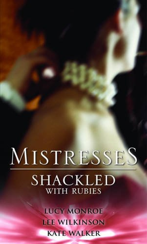 Mistresses: Shackled with Rubies: Pregnancy of Passion: Walker, Kate, Wilkinson,