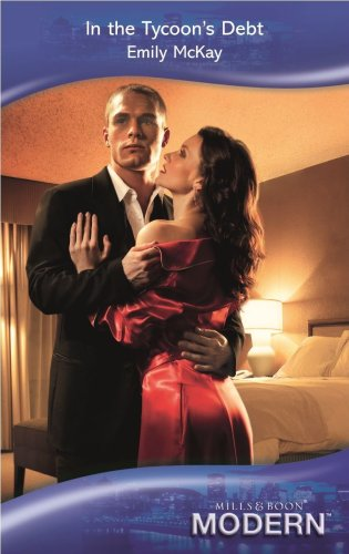 In the Tycoon's Debt (Mills and Boon: Mills & Boon