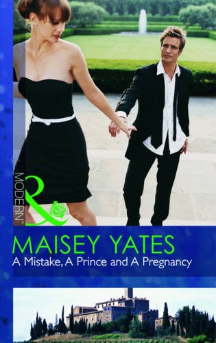9780263878509: A Mistake, a Prince and a Pregnancy