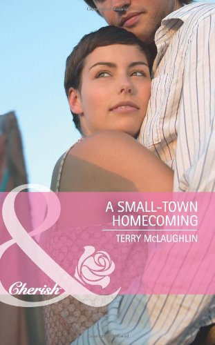 A Small-Town Homecoming (Mills & Boon Cherish): McLaughlin, Terry