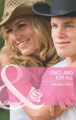 Once and for All (Mills and Boon: Jeannie Watt