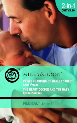 9780263879094: Prince Charming of Harley Street: AND The Heart Doctor and the Baby (Mills & Boon Medical)