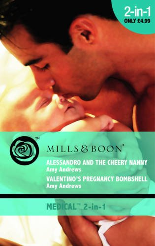 9780263879148: Alessandro and the Cheery Nanny: AND Valentino's Pregnancy Bombshell (Mills & Boon Medical)