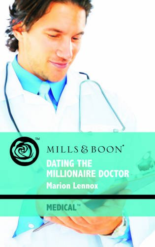9780263879162: Dating the Millionaire Doctor (Mills & Boon Medical)