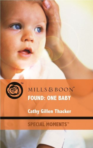 9780263879438: Found: One Baby (Mills & Boon Special Moments)
