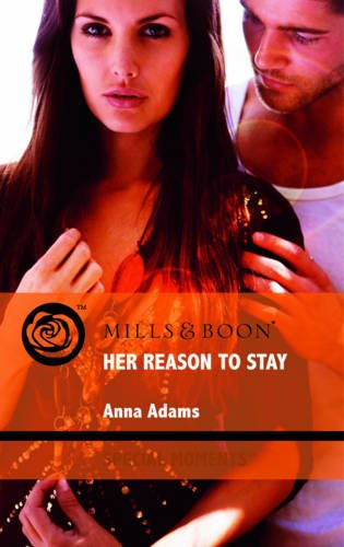 9780263879582: Her Reason to Stay (Mills & Boon Special Moments)