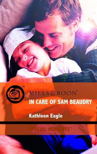 9780263879698: In Care of Sam Beaudry (Mills & Boon Special Moments)