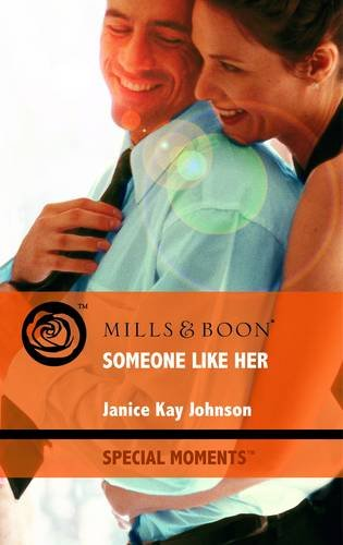 9780263879711: Someone Like Her (Mills & Boon Special Moments)
