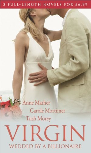 Virgin: Wedded by a Billionaire: The Virgin's: Anne Mather, Carole