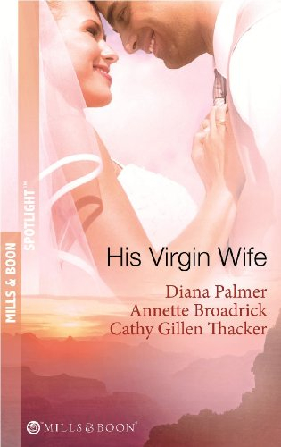 His Virgin Wife: The Wedding in White: Cathy Gillen Thacker,