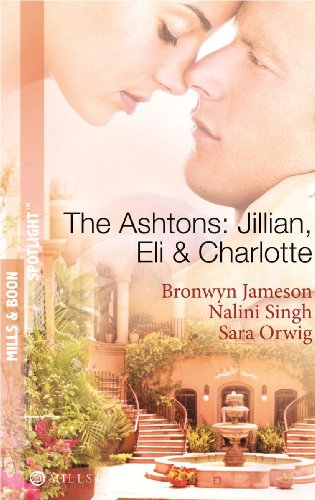 9780263880342: The Ashtons: Jillian, Eli and Charlotte (Mills & Boon Spotlight)