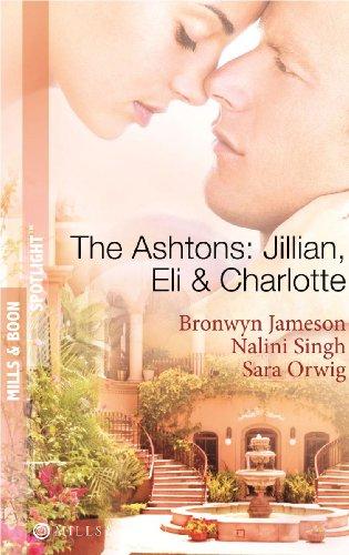 9780263880342: The Ashtons: Jillian, Eli and Charlotte (Mills & Boon Spotlight)