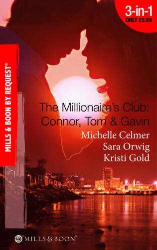 The Millionaire's Club: Connor, Tom & Gavin (Mills & Boon by Request) (0263880427) by Michelle Celmer