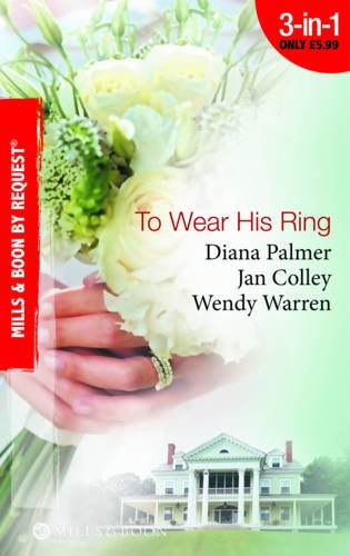 To Wear His Ring (Mills & Boon by Request) (0263880443) by Diana Palmer