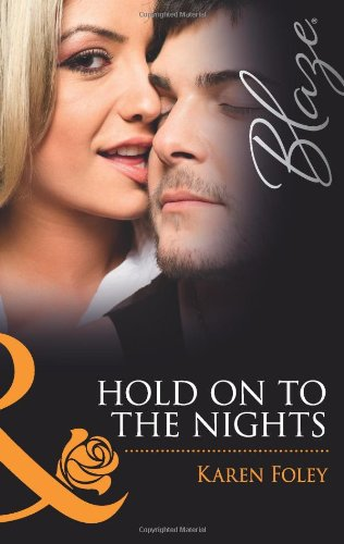 9780263880816: Hold on to the Nights (Mills and Boon Blaze)
