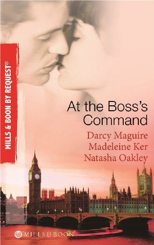 At The Boss's Command: Taking on the: Darcy Maguire, Madeleine