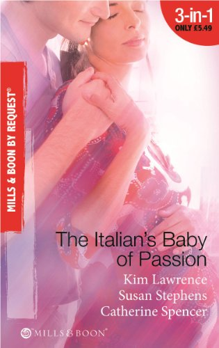 The Italian's Baby of Passion (Mills &: Spencer, Catherine, Stephens,