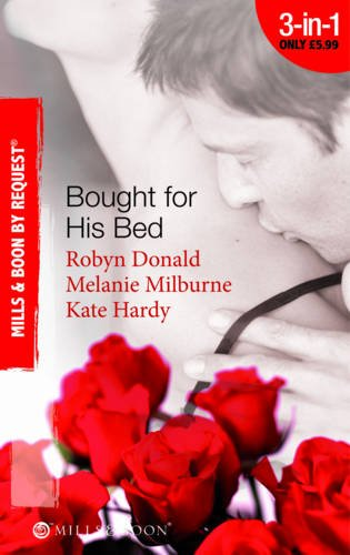 Bought for His Bed (Mills & Boon by Request): Donald, Robyn, Milburne, Melanie, Hardy, Kate