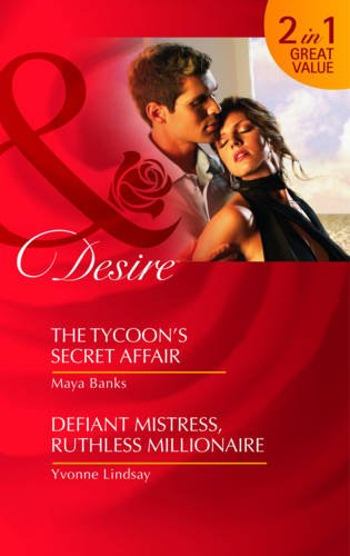 The Tycoon's Secret Affair: AND Defiant Mistress, Ruthless Millionaire (Mills and Boon Desire)...