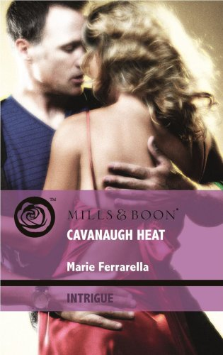 Cavanaugh Heat (Mills & Boon Intrigue): Ferrarella, Marie
