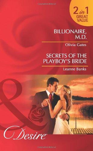 Billionaire, M.D./Secrets of the Playboy's Bride (Mills: Leanne Banks, Olivia