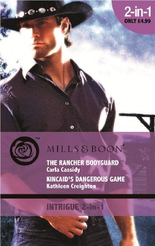 9780263882162: The Rancher Bodyguard. Carla Cassidy. Kincaid's Dangerous Game (Mills & Boon Intrigue)