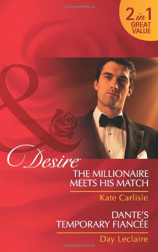 9780263882360: The Millionaire Meets His Match: AND Dante's Temporary Fiancee (Mills and Boon Desire)