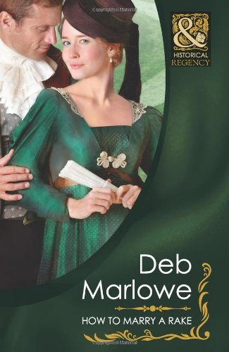 How To Marry a Rake (Mills & Boon Historical): Deb Marlowe