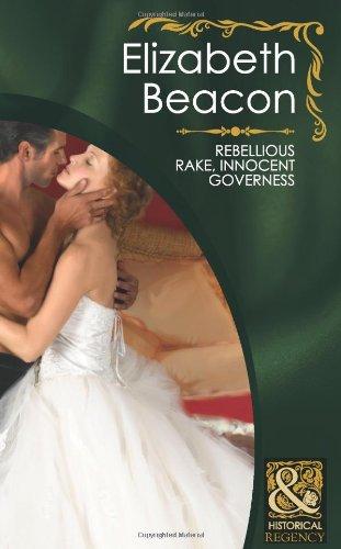 9780263882605: Rebellious Rake, Innocent Governess (Mills & Boon Historical)
