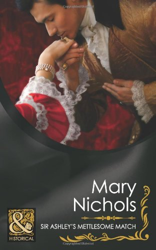 9780263882698: Sir Ashley's Mettlesome Match (Mills & Boon Historical)