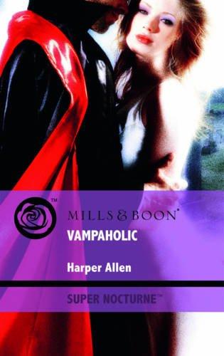 VAMPAHOLIC (MILLS & BOON SUPER NOCTURNE): HARPER ALLEN