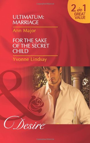 9780263883190: Ultimatum Marriage/For the Sake of the Secret Child (Mills and Boon Desire)