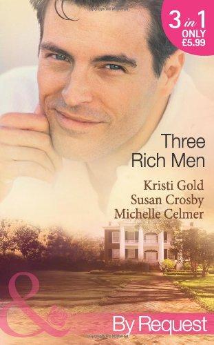 Three Rich Men: House of Midnight Fantasies: Michelle Celmer