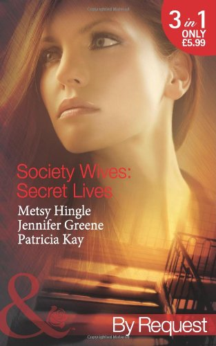 Society Wives: Secret Lives (Mills & Boon by Request): Metsy, Greene, Jennifer, Kay, Patricia ...