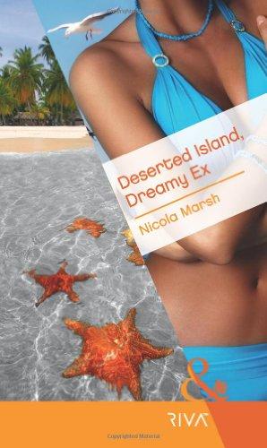 9780263883640: Deserted Island, Dreamy Ex (Mills & Boon RIVA)