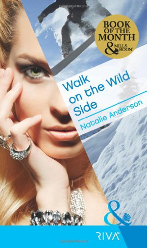 9780263883657: Walk on the Wild Side (Mills & Boon RIVA)