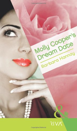 Molly Cooper's Dream Date (Mills & Boon: Hannay, Barbara