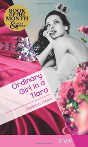 9780263883831: Ordinary Girl in a Tiara (Mills & Boon RIVA)