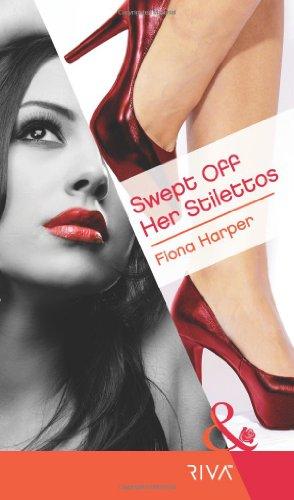 9780263883916: Swept Off Her Stilettos (Mills & Boon RIVA)