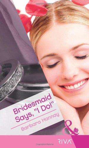 Bridesmaid Says, I Do! (Mills and Boon: Hannay, Barbara