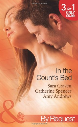 9780263884302: In The Count's Bed: The Count's Blackmail Bargain/The French Count's Pregnant Bride/The Italian Count's Baby
