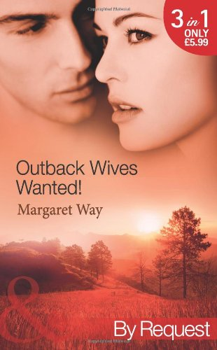 9780263884357: Outback Wives Wanted!: Wedding at Wangaree Valley / Bride at Briar's Ridge / Cattle Rancher, Secret Son (Mills & Boon by Request)