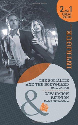The Socialite and the Bodyguard / Cavanaugh Reunion (Mills & Boon Intrigue): Marton, Dana;...