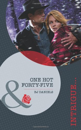 One Hot Forty-Five (Mills & Boon Intrigue): Daniels, B. J.
