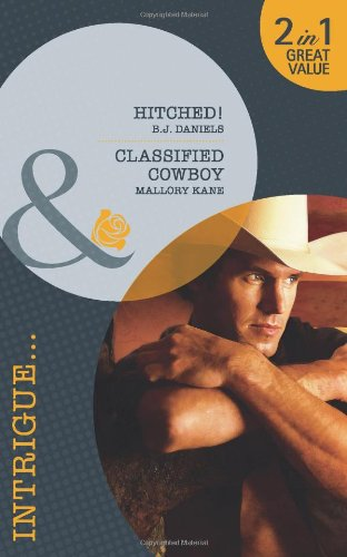 Hitched!. B.J. Daniels. Classified Cowboy (Mills & Boon Intrigue): B. J. Daniels