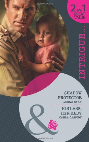 9780263885491: Shadow Protector/ His Case, Her Baby (Mills & Boon Intrigue)