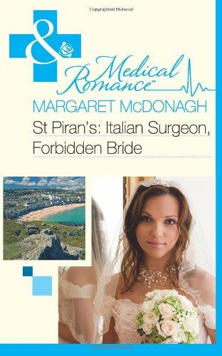 9780263885743: St Piran's: Italian Surgeon, Forbidden Bride (Mills & Boon Medical)