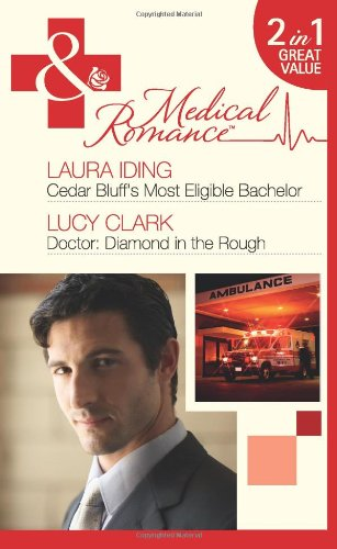 Cedar Bluff's Most Eligible Bachelor: AND Doctor - Diamond in the Rough (Mills & Boon ...