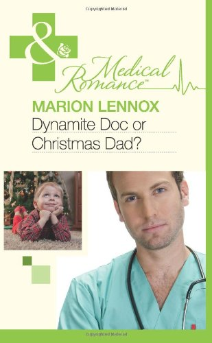 9780263886153: Dynamite Doc or Christmas Dad? (Mills & Boon Medical)